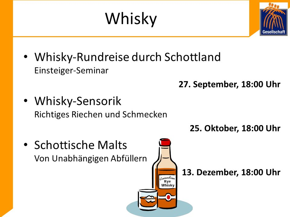 Whisky Whisky-Rundreise durch Schottland Einsteiger-Seminar 27.