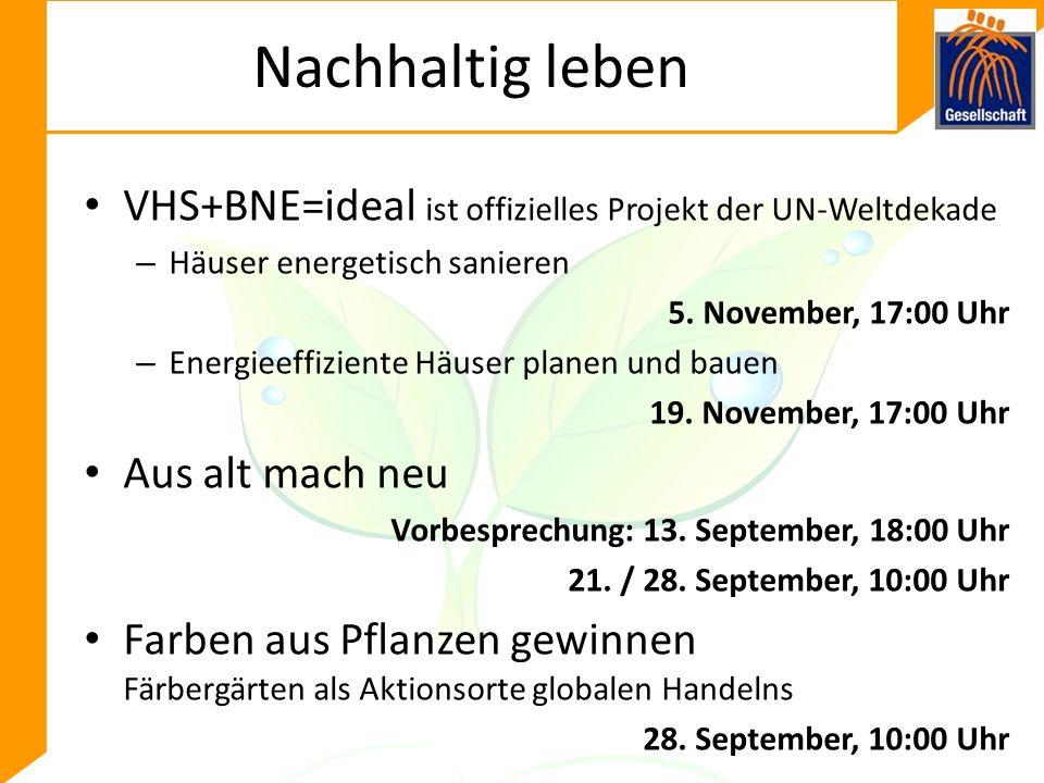 Nachhaltig leben VHS+BNE=ideal ist offizielles Projekt der UN-Weltdekade – Häuser energetisch sanieren 5.