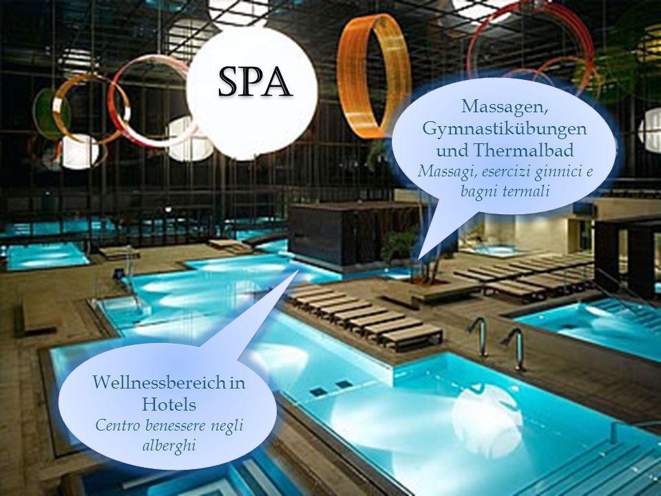 Spa Massagen, Gymnastikübungen und Thermalbad Massagi, esercizi ginnici e bagni termali Wellnessbereich in Hotels Centro benessere negli alberghi
