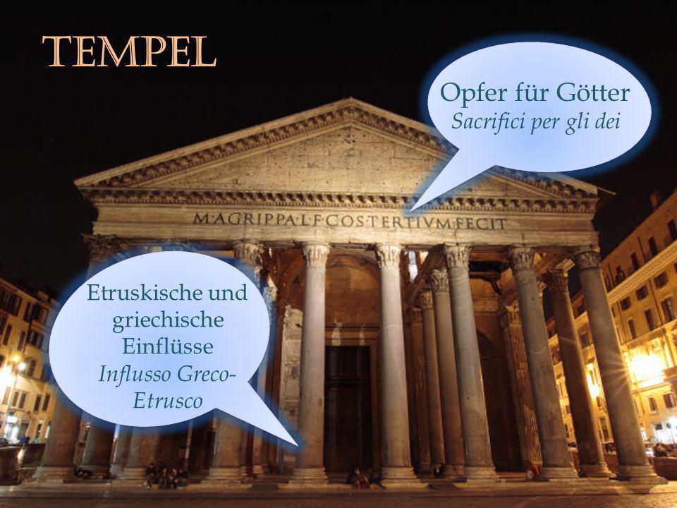tempEL Opfer für Götter Sacrifici per gli dei Etruskische und griechische Einflüsse Influsso Greco- Etrusco