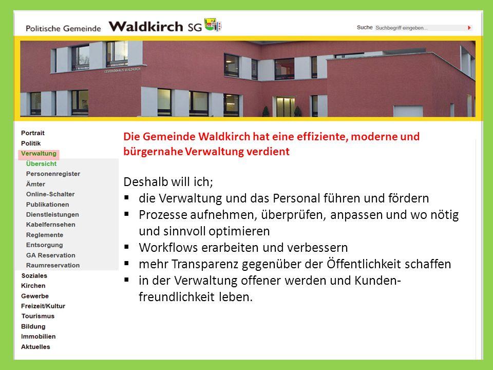 Die Gemeinde Waldkirch hat eine effiziente, moderne und bürgernahe Verwaltung verdient Deshalb will ich; die Verwaltung und das Personal führen und fö