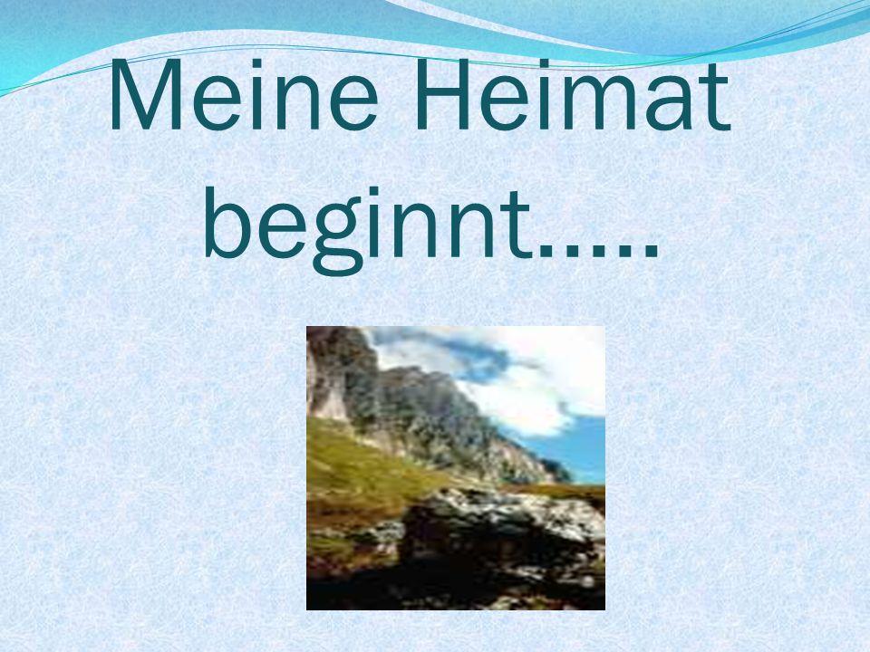 Meine Heimat beginnt…..