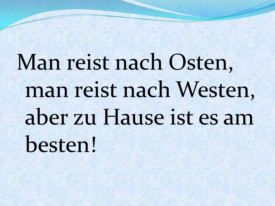 Der Mensch adelt den Platz –Не место красит человека, а человек место Andere Länder, andere Sitten.