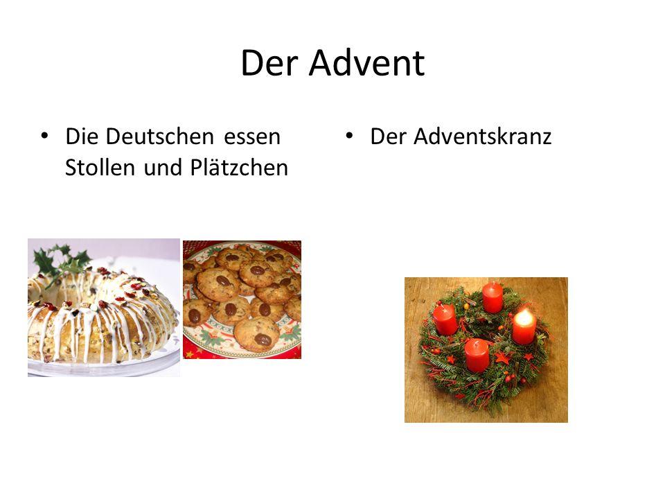 Der Advent Die Deutschen essen Stollen und Plätzchen Der Adventskranz