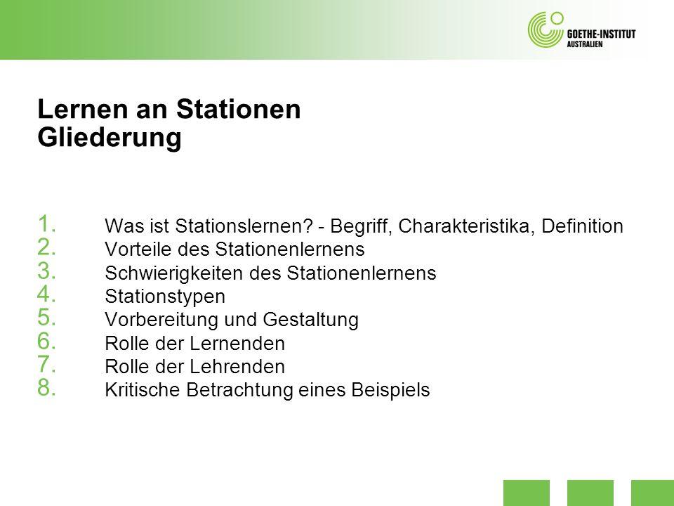 Lernen an Stationen Gliederung 1. Was ist Stationslernen? - Begriff, Charakteristika, Definition 2. Vorteile des Stationenlernens 3. Schwierigkeiten d