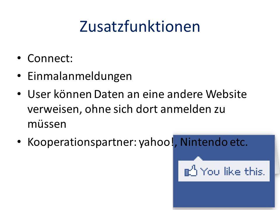 Zusatzfunktionen Connect: Einmalanmeldungen User können Daten an eine andere Website verweisen, ohne sich dort anmelden zu müssen Kooperationspartner: