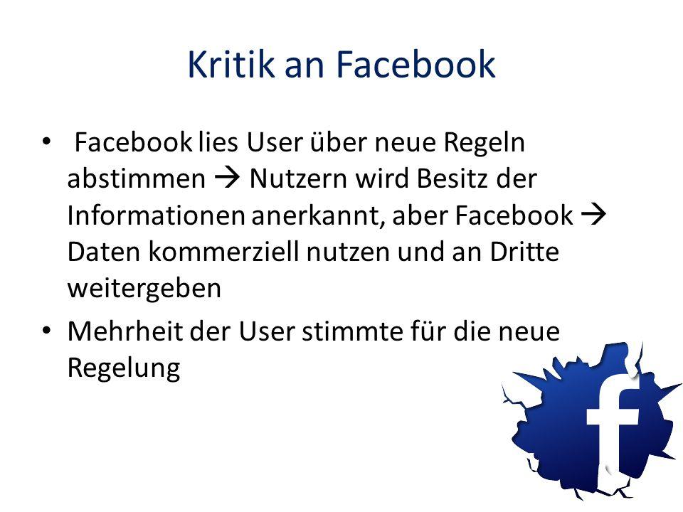 Kritik an Facebook Facebook lies User über neue Regeln abstimmen Nutzern wird Besitz der Informationen anerkannt, aber Facebook Daten kommerziell nutz