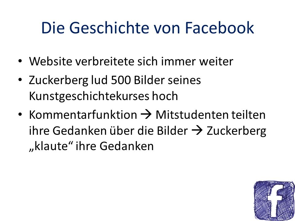 Die Geschichte von Facebook Website verbreitete sich immer weiter Zuckerberg lud 500 Bilder seines Kunstgeschichtekurses hoch Kommentarfunktion Mitstu