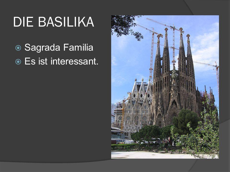 DIE BASILIKA Sagrada Familia Es ist interessant.