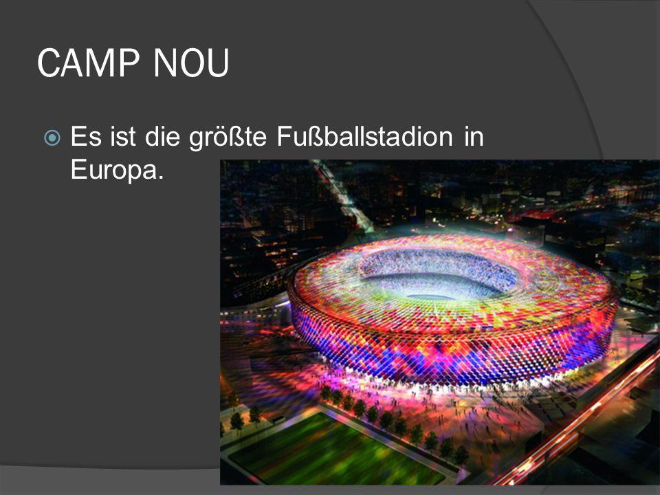 CAMP NOU Es ist die größte Fußballstadion in Europa.