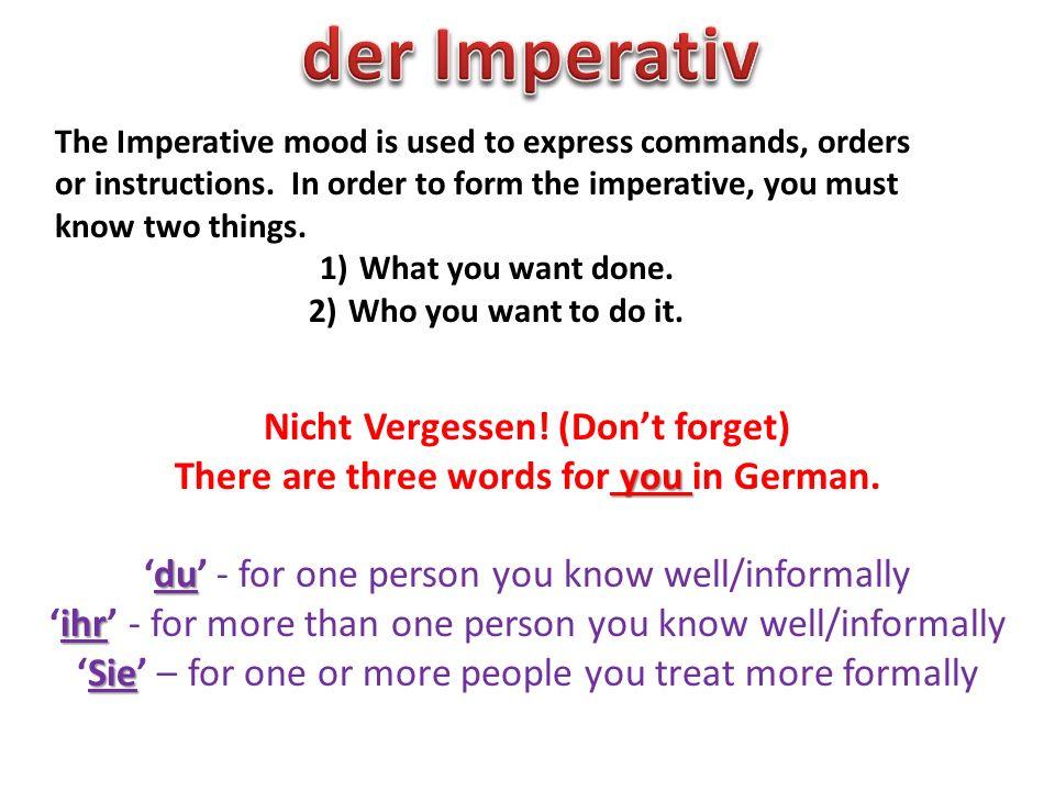 ihr To make the ihr form: Simply take the ihr form of the present tense verb and drop the ihr gehen = ihr geht = Geht.