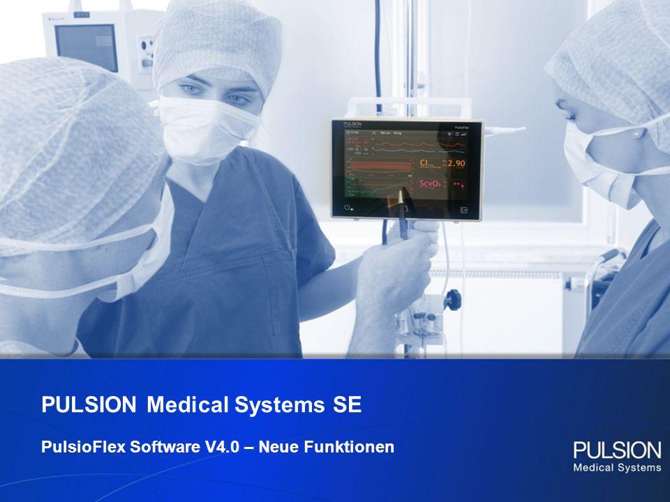 PULSION Medical Systems SE PulsioFlex Software V4.0 – Neue Funktionen