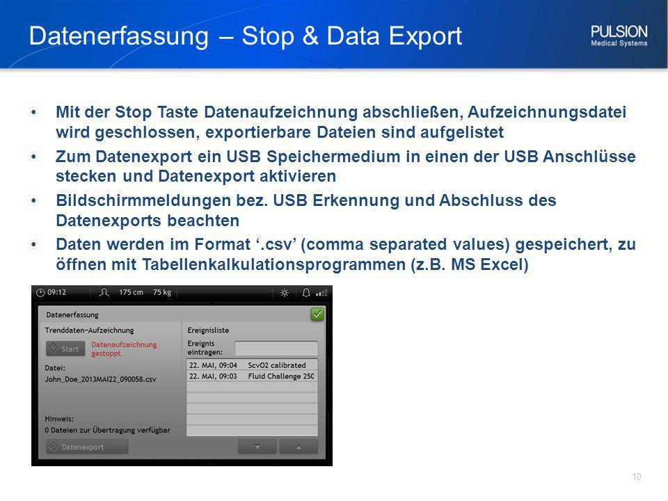 Datenerfassung – Stop & Data Export 10 Mit der Stop Taste Datenaufzeichnung abschließen, Aufzeichnungsdatei wird geschlossen, exportierbare Dateien si