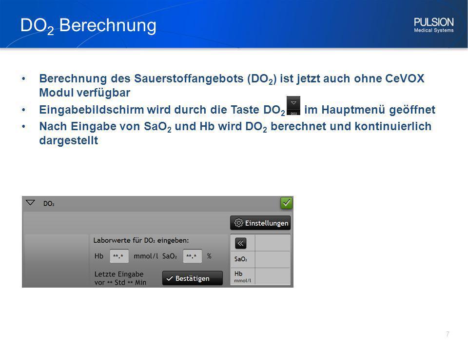 DO 2 Berechnung 7 Berechnung des Sauerstoffangebots (DO 2 ) ist jetzt auch ohne CeVOX Modul verfügbar Eingabebildschirm wird durch die Taste DO 2 im H