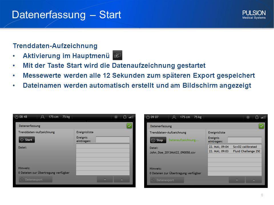Datenerfassung – Start 8 Trenddaten-Aufzeichnung Aktivierung im Hauptmenü Mit der Taste Start wird die Datenaufzeichnung gestartet Messewerte werden a