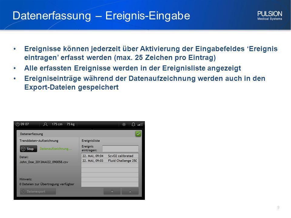 Datenerfassung – Stop & Data Export 10 Mit der Stop Taste Datenaufzeichnung abschließen, Aufzeichnungsdatei wird geschlossen, exportierbare Dateien sind aufgelistet Zum Datenexport ein USB Speichermedium in einen der USB Anschlüsse stecken und Datenexport aktivieren Bildschirmmeldungen bez.