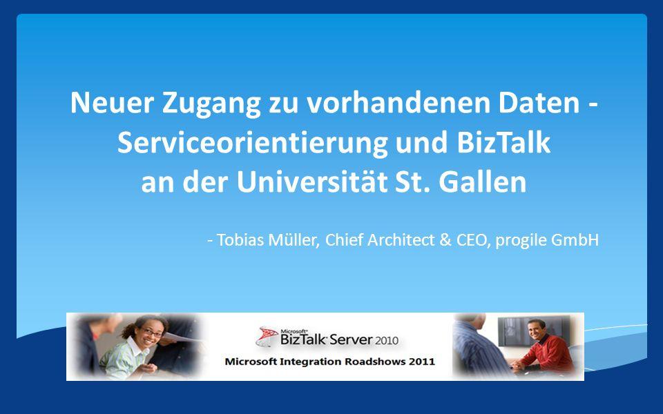 Neuer Zugang zu vorhandenen Daten - Serviceorientierung und BizTalk an der Universität St.