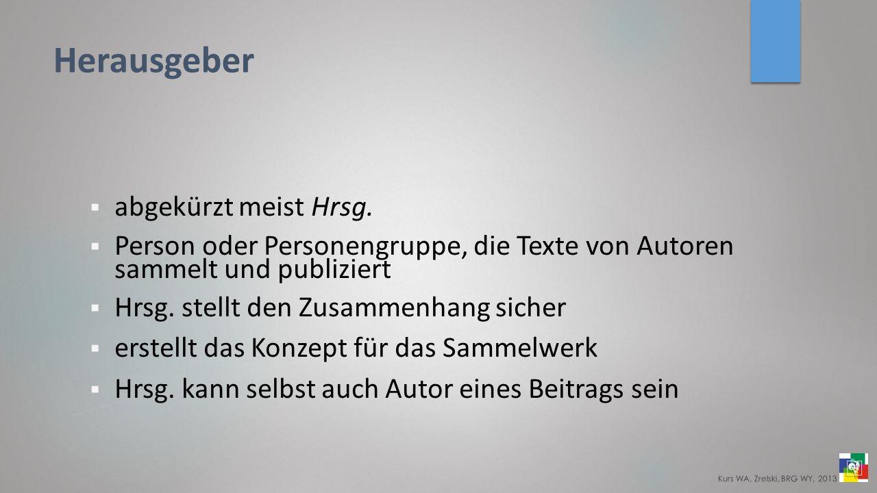 Herausgeber abgekürzt meist Hrsg.