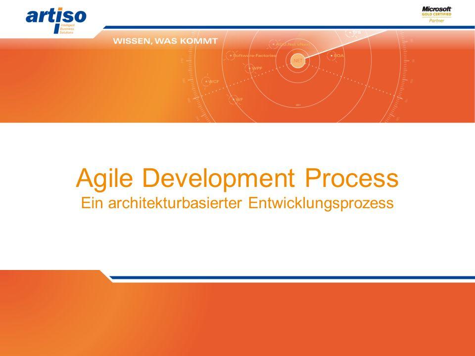 Agile Development Process Ein architekturbasierter Entwicklungsprozess