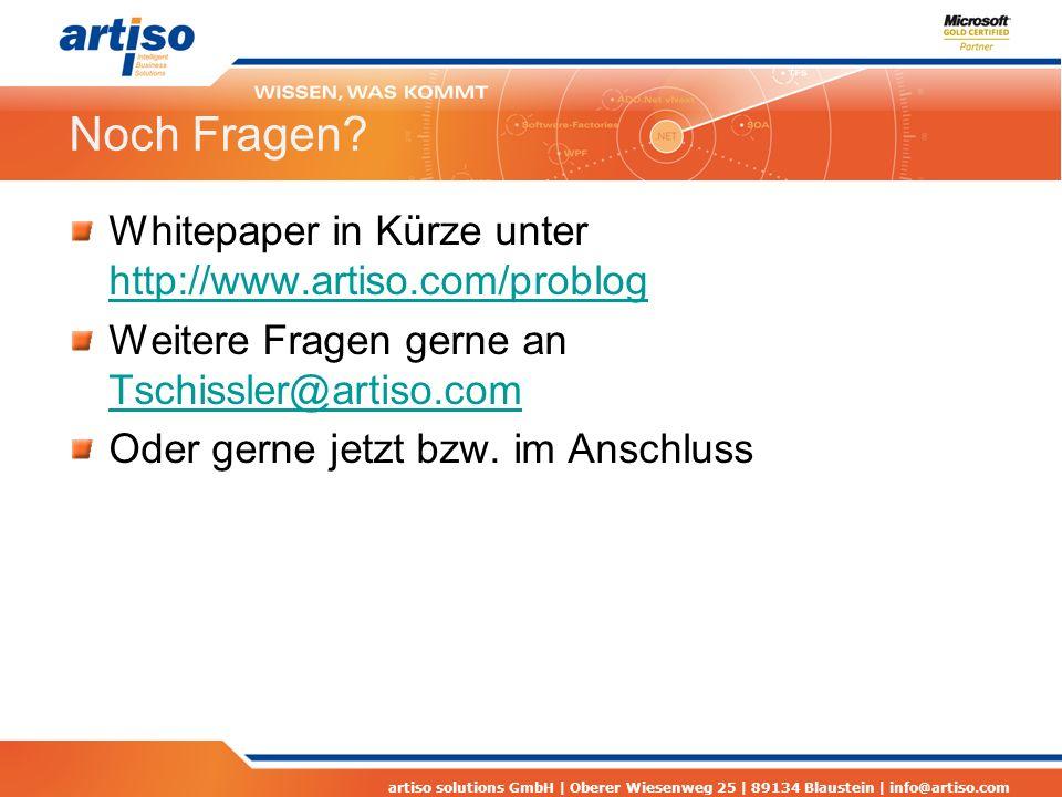 artiso solutions GmbH | Oberer Wiesenweg 25 | 89134 Blaustein | info@artiso.com Noch Fragen.