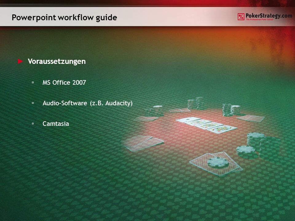 Voraussetzungen MS Office 2007 Audio-Software (z.B. Audacity) Camtasia