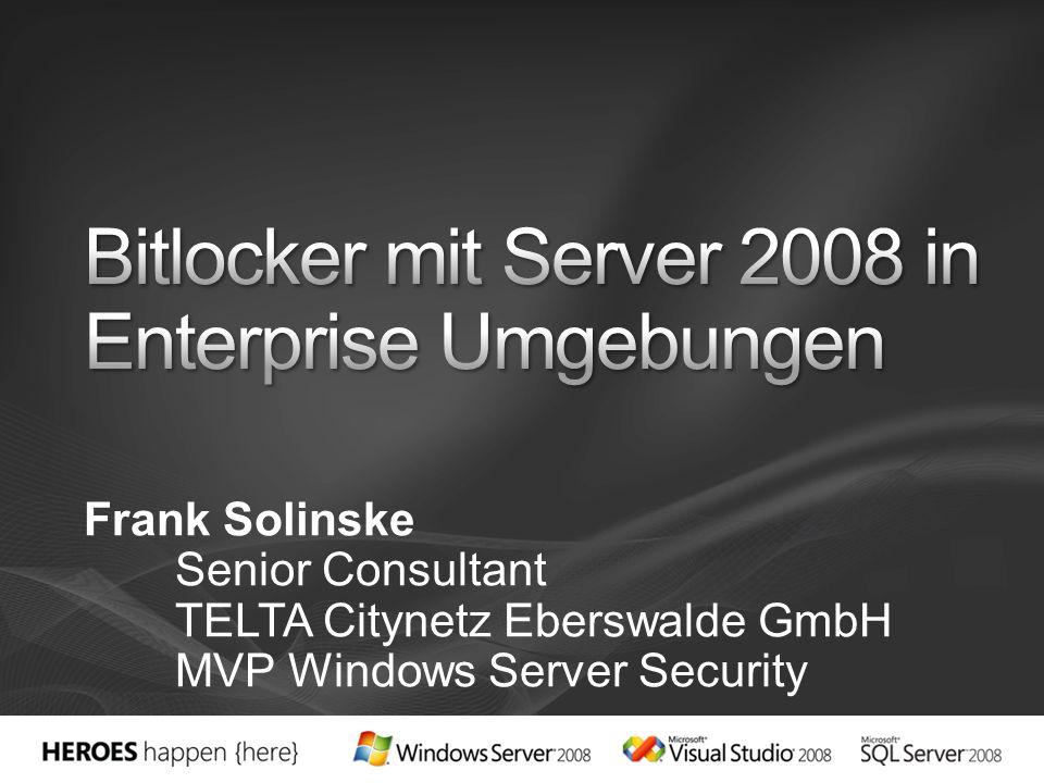 Einführung in Bitlocker Bitlocker mit TPM Chip, USB und PIN Bitlocker ohne TPM Chip Bitlocker + Diffuser Unterschiede zu Windows Vista Bitlocker und EFS Gruppenrichtlinien für Bitlocker Demo