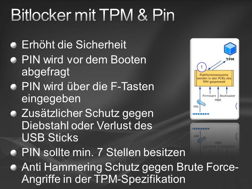 Erhöht die Sicherheit PIN wird vor dem Booten abgefragt PIN wird über die F-Tasten eingegeben Zusätzlicher Schutz gegen Diebstahl oder Verlust des USB