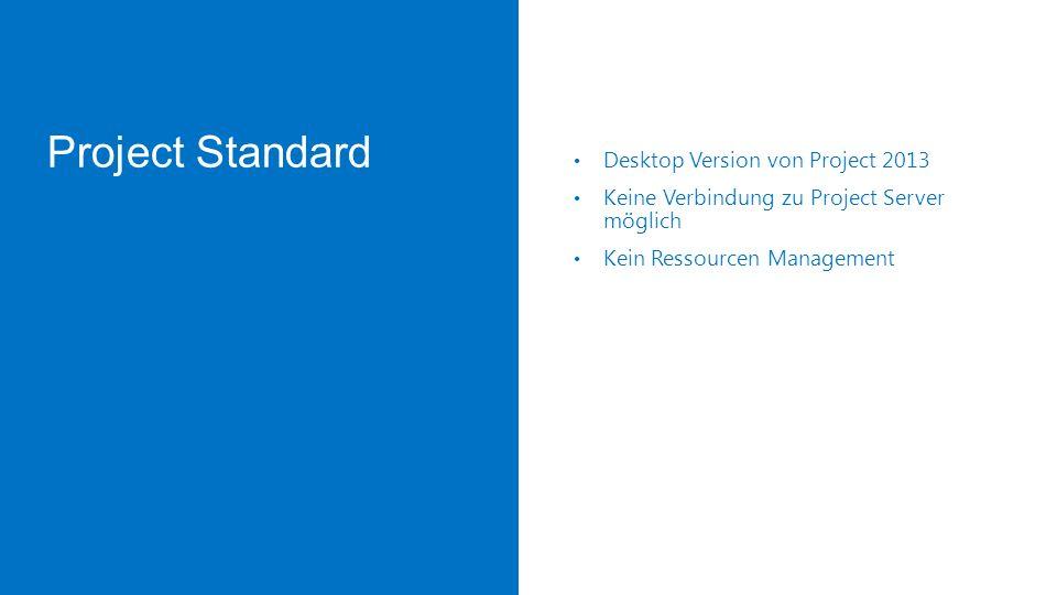 Project Standard Desktop Version von Project 2013 Keine Verbindung zu Project Server möglich Kein Ressourcen Management