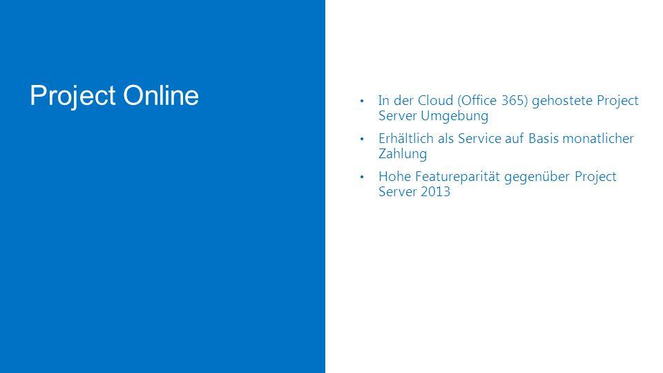 Project Server 2013 Project Server für on premis Installationen Hohe Sharepoint 2013 integration alle Möglichkeiten an die persönlichen Bedürfnisse anzupassen