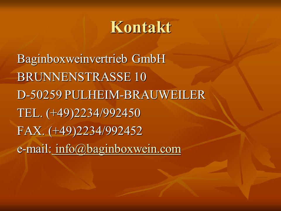Kontakt Baginboxweinvertrieb GmbH BRUNNENSTRASSE 10 D-50259 PULHEIM-BRAUWEILER TEL.