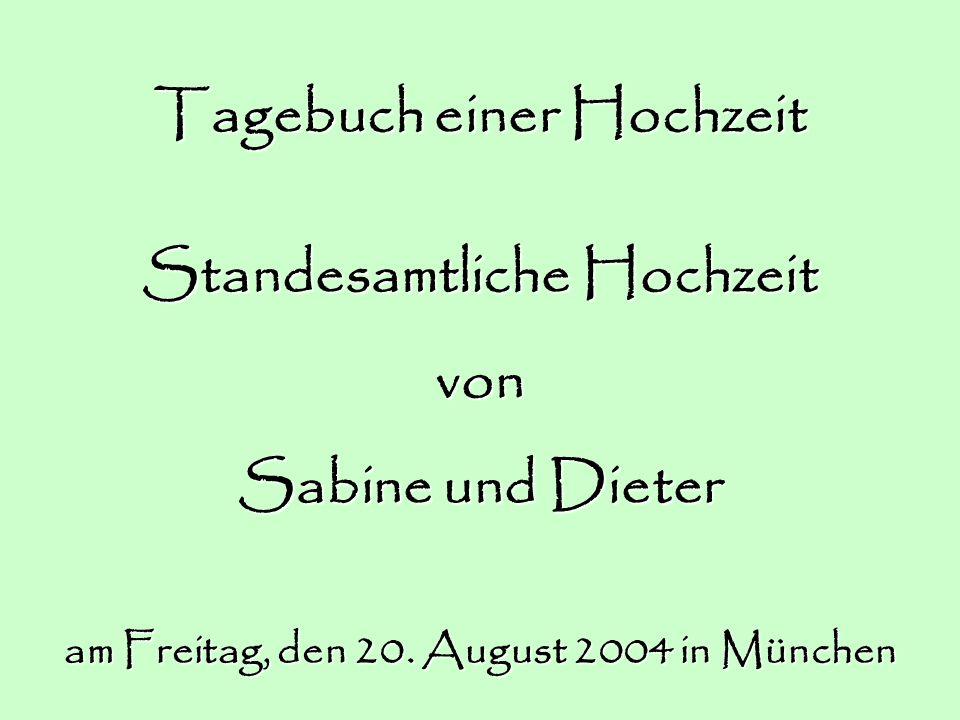 Tagebuch einer Hochzeit Standesamtliche Hochzeit von Sabine und Dieter am Freitag, den 20.