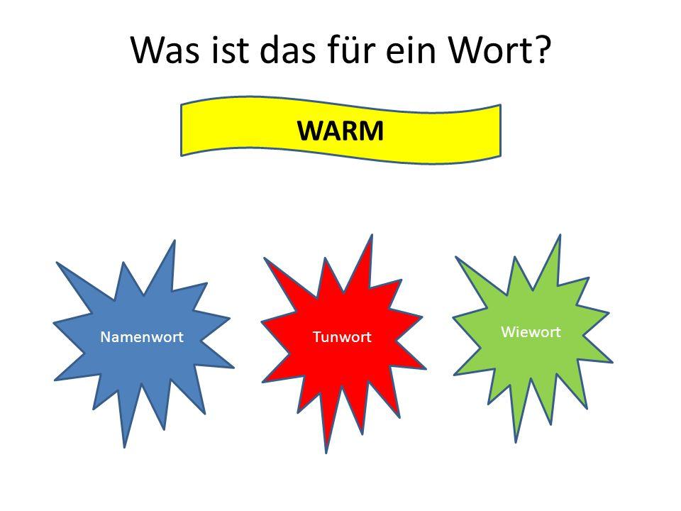 Was ist das für ein Wort? WARM Namenwort Tunwort Wiewort