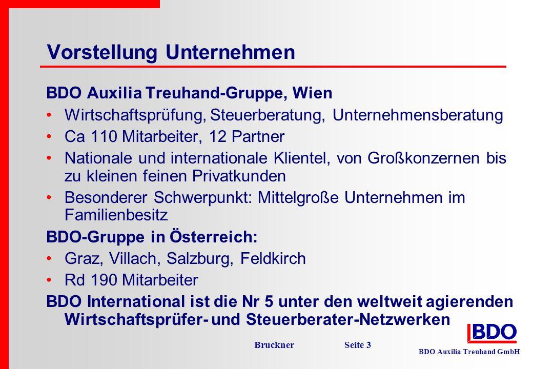 BDO Auxilia Treuhand GmbH Bruckner Seite 3 Vorstellung Unternehmen BDO Auxilia Treuhand-Gruppe, Wien Wirtschaftsprüfung, Steuerberatung, Unternehmensb