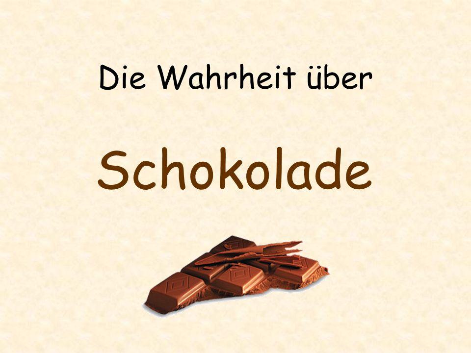 Schokolade wird aus den Bohnen des Kakaostrauchs gewonnen Bohnen sind Gemüse
