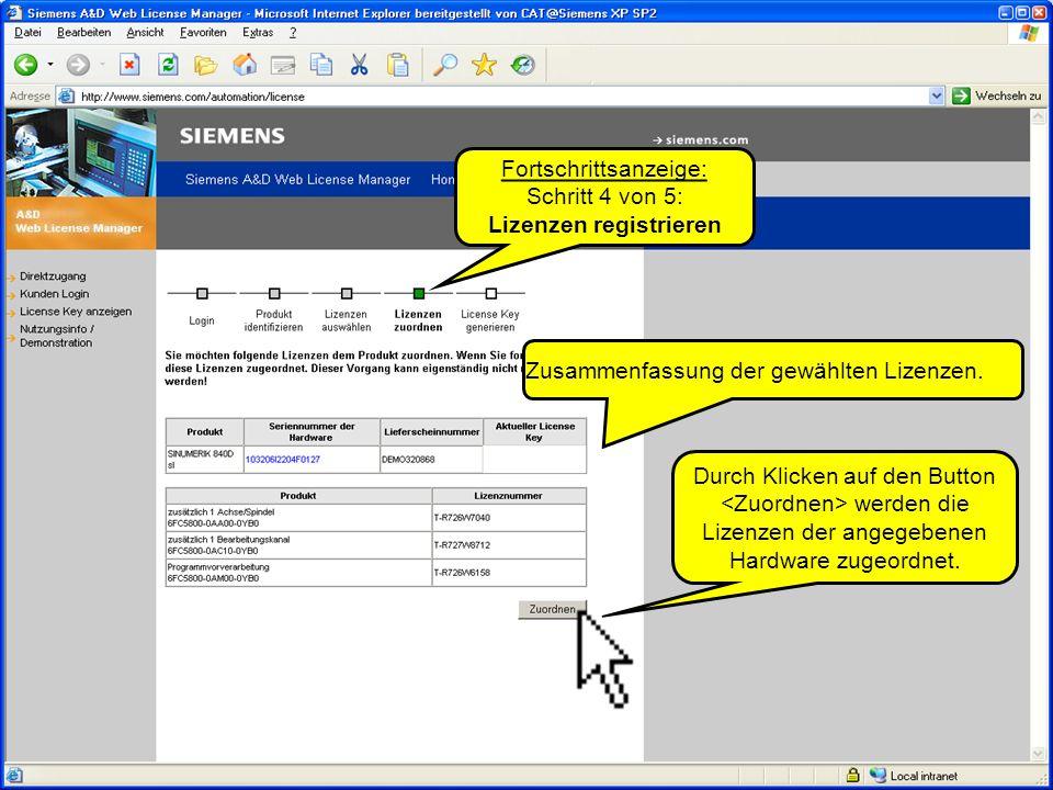 Automation and Drives SINUMERIK solution line © SIEMENS AG 2005Lizenzierung bei SINUMERIK solution line August 2005 Seite 7 Durch Klicken auf werden die Lizenzen unwiderruflich der angegebenen Hardware zugeordnet.