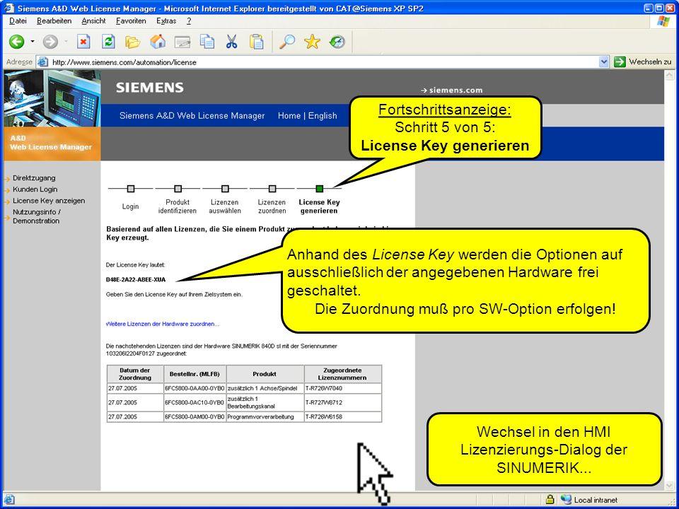 Automation and Drives SINUMERIK solution line © SIEMENS AG 2005Lizenzierung bei SINUMERIK solution line August 2005 Seite 9 Eingabe des License Key und drücken.