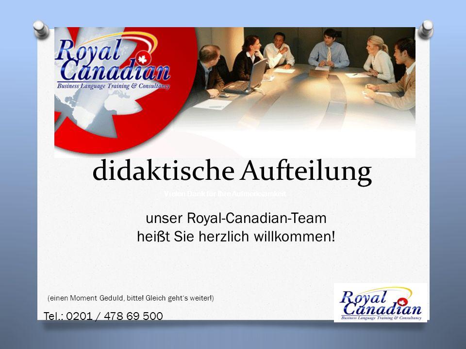 unser Royal-Canadian-Team heißt Sie herzlich willkommen.