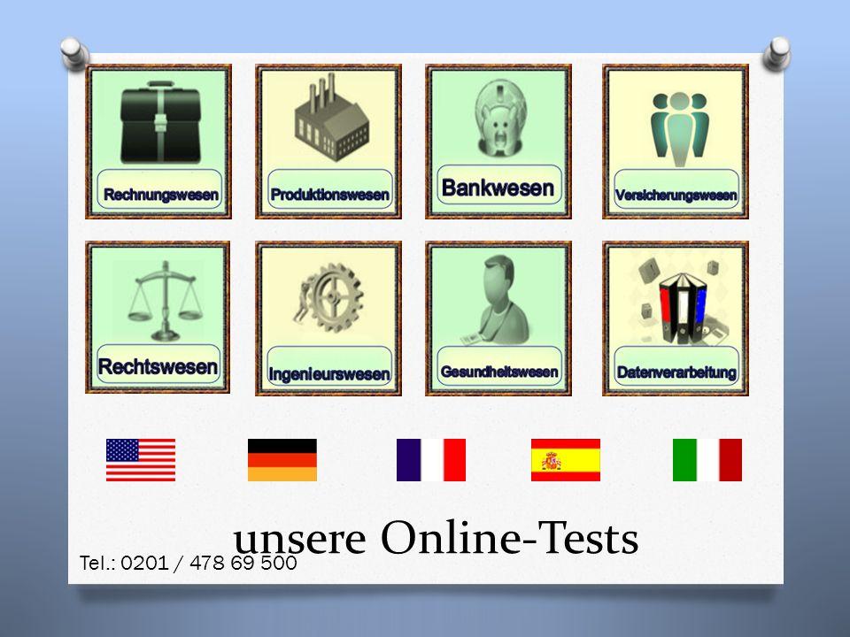 unsere Online-Tests Tel.: 0201 / 478 69 500