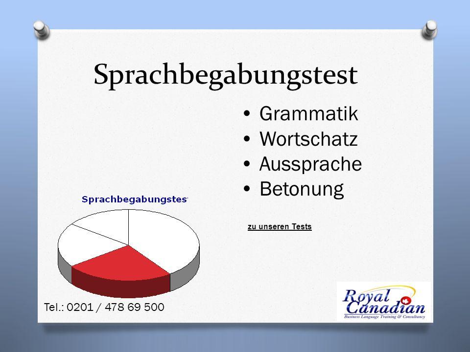 Grammatik Wortschatz Aussprache Betonung Sprachbegabungstest zu unseren Tests Tel.: 0201 / 478 69 500
