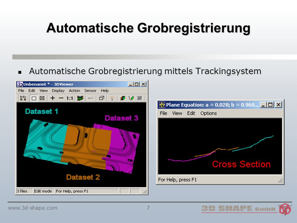 www.3d-shape.com7 Automatische Grobregistrierung Automatische Grobregistrierung mittels Trackingsystem Automatische Grobregistrierung mittels Trackingsystem
