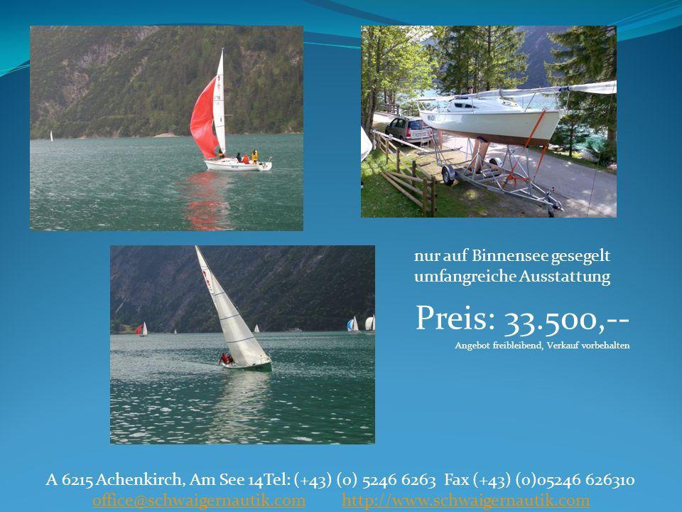 Preis: 33.500,-- Angebot freibleibend, Verkauf vorbehalten A 6215 Achenkirch, Am See 14Tel: (+43) (0) 5246 6263 Fax (+43) (0)05246 626310 office@schwa
