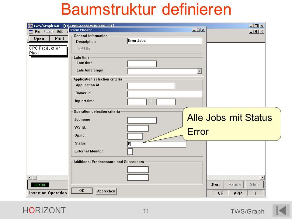 HORIZONT 11 TWS/Graph Baumstruktur definieren Alle Jobs mit Status Error