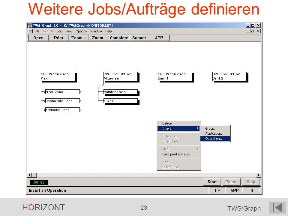 HORIZONT 23 TWS/Graph Weitere Jobs/Aufträge definieren