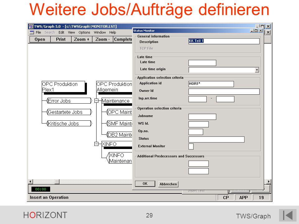 HORIZONT 29 TWS/Graph Weitere Jobs/Aufträge definieren