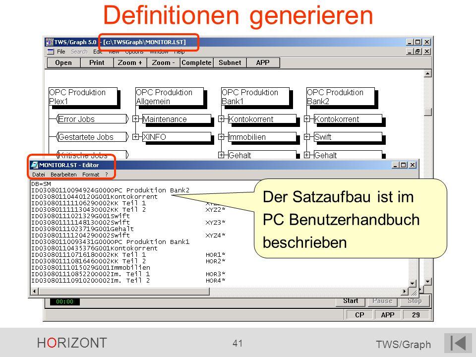 HORIZONT 41 TWS/Graph Definitionen generieren Der Satzaufbau ist im PC Benutzerhandbuch beschrieben