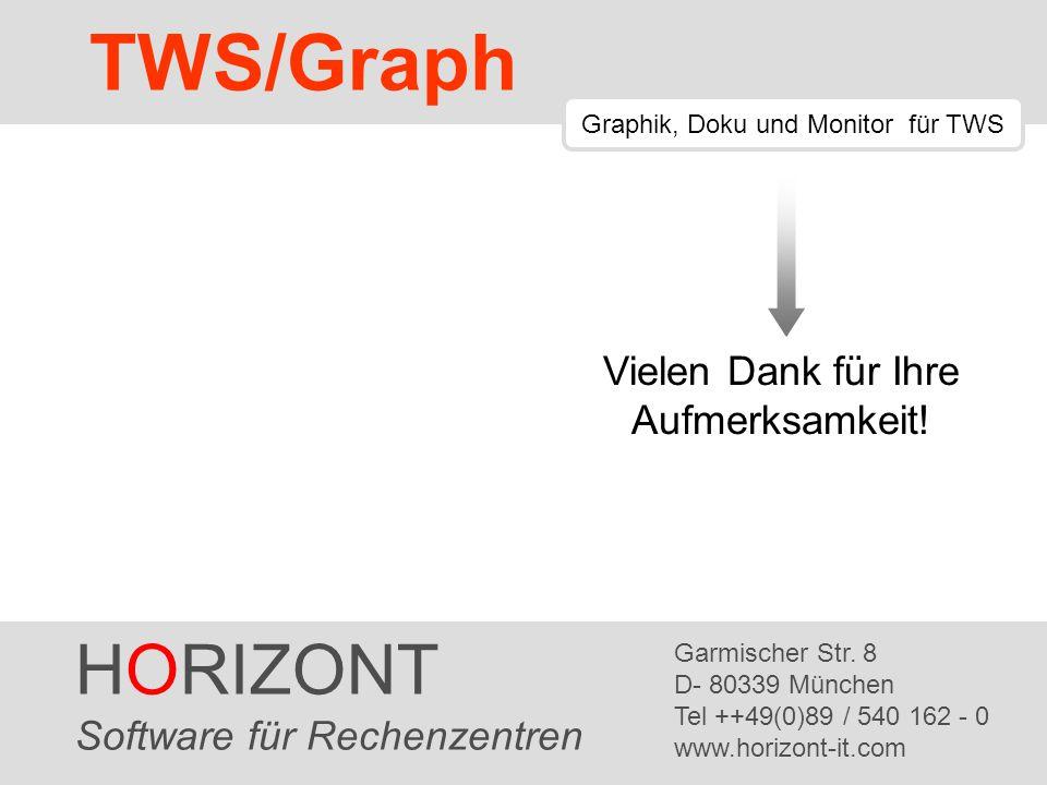 HORIZONT 53 TWS/Graph HORIZONT Software für Rechenzentren Garmischer Str. 8 D- 80339 München Tel ++49(0)89 / 540 162 - 0 www.horizont-it.com TWS/Graph