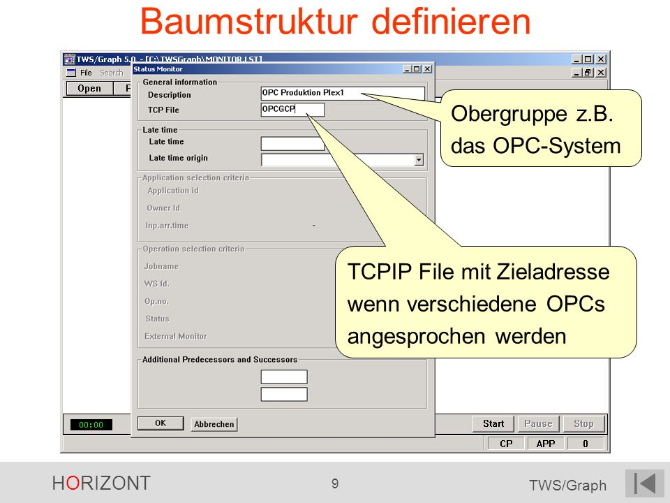 HORIZONT 9 TWS/Graph Baumstruktur definieren TCPIP File mit Zieladresse wenn verschiedene OPCs angesprochen werden Obergruppe z.B. das OPC-System