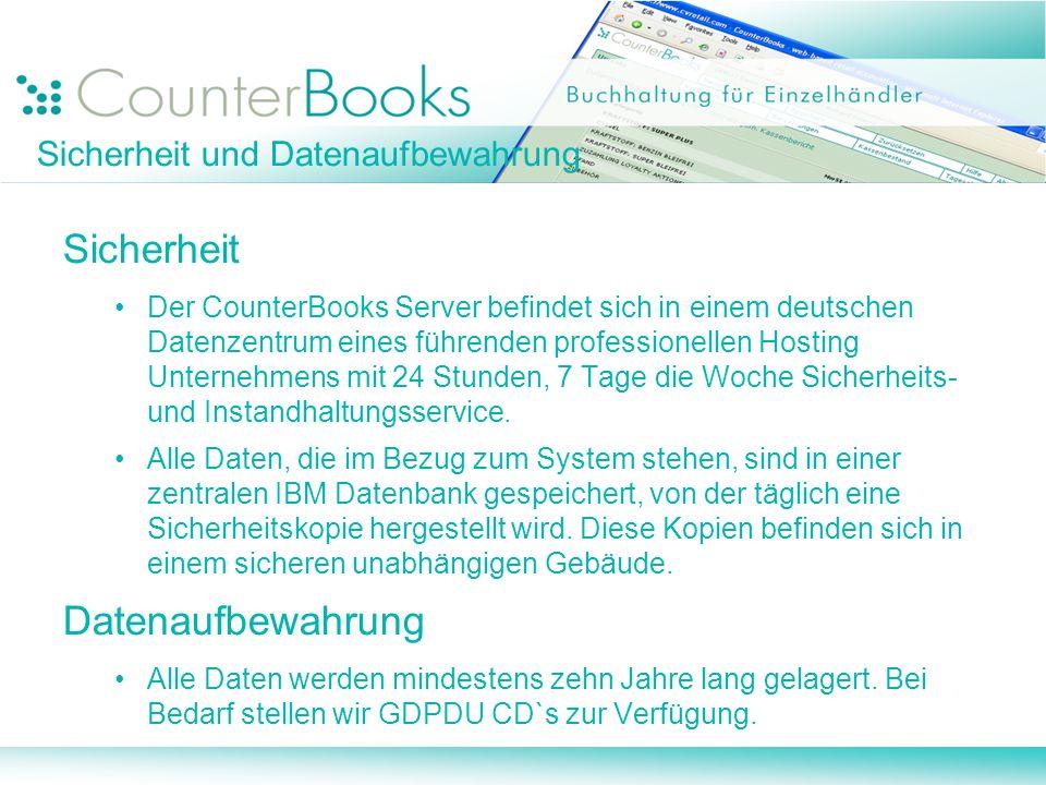Sicherheit Der CounterBooks Server befindet sich in einem deutschen Datenzentrum eines führenden professionellen Hosting Unternehmens mit 24 Stunden, 7 Tage die Woche Sicherheits- und Instandhaltungsservice.