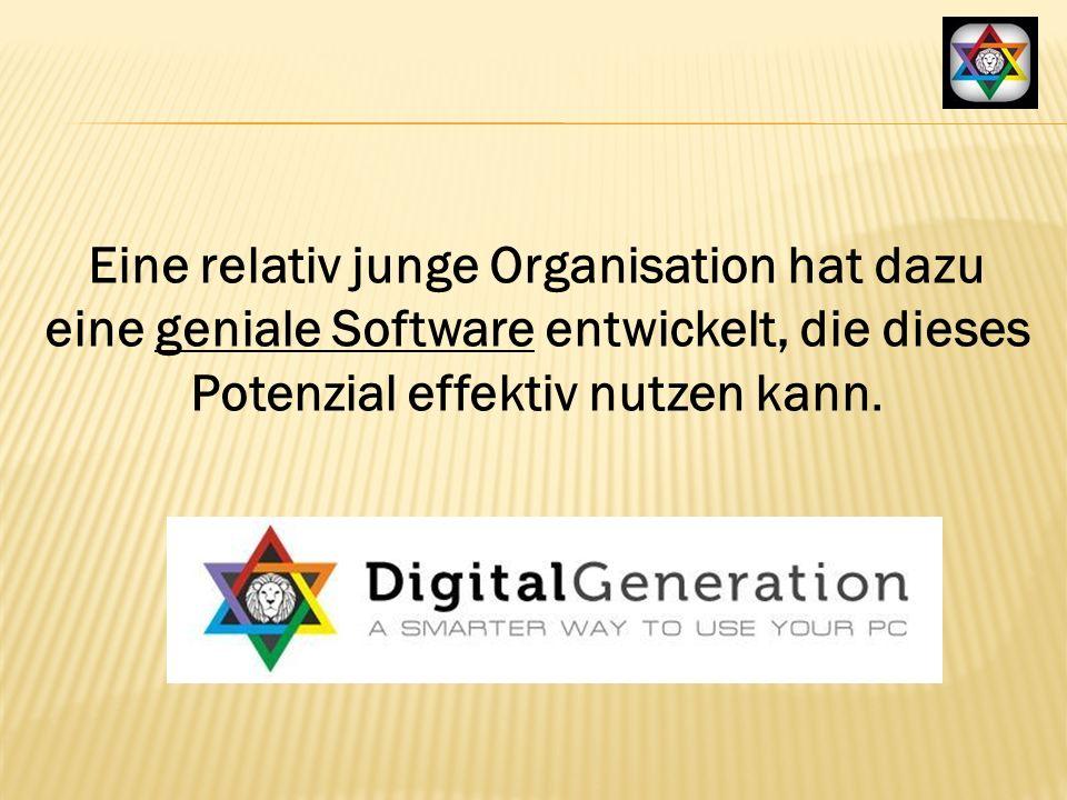 Eine relativ junge Organisation hat dazu eine geniale Software entwickelt, die dieses Potenzial effektiv nutzen kann.
