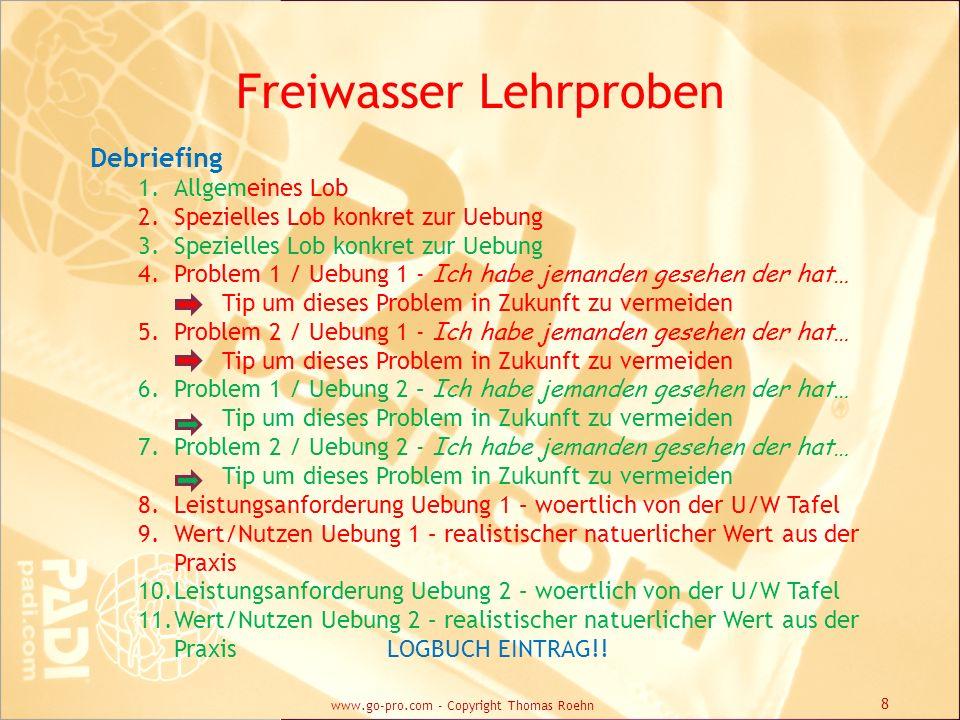 Freiwasser Lehrproben Debriefing 1.Allgemeines Lob 2.Spezielles Lob konkret zur Uebung 3.Spezielles Lob konkret zur Uebung 4.Problem 1 / Uebung 1 - Ic